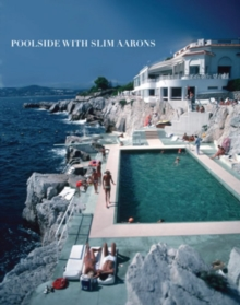 Poolside with Slim Aarons, Hardback Book