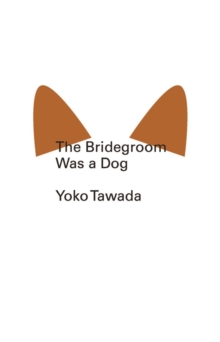 The Bridegroom Was a Dog, Paperback / softback Book