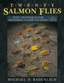 Twenty Salmon Flies : Tying Techniques for Mastering Classic Patterns, Hardback Book