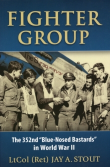 "Fighter Group : The 352nd ""Blue-Nosed Bastards"" in World War II, Hardback Book"