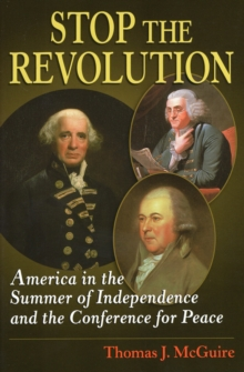 Stop the Revolution : America in the Summer of Independence and the Staten Island Conference, Hardback Book