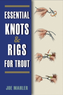 Essential Knots & Rigs for Trout, Paperback / softback Book