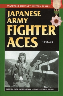 Japanese Army Fighter Aces 1931-45, Paperback / softback Book