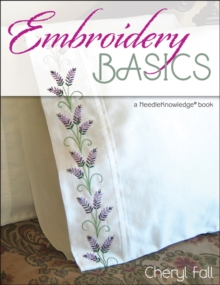 Embroidery Basics : A Needle Knowledge Book, Paperback Book