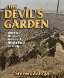 The Devil's Garden : Rommel'S Desperate Defense of Omaha Beach on D-Day, Hardback Book