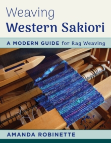 Weaving Western Sakiori : A Modern Guide for Rag Weaving, Paperback / softback Book