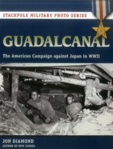 Guadalcanal : The American Campaign Against Japan in WWII, Paperback / softback Book
