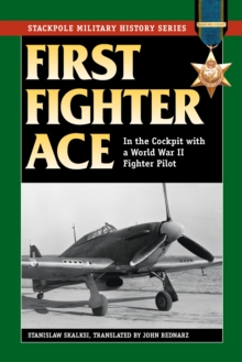 First Fighter Ace : In the Cockpit with a World War II Fighter Pilot, Paperback / softback Book