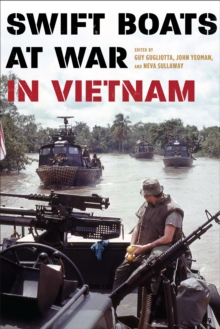 Swift Boats at War in Vietnam, Hardback Book