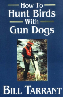 How to Hunt Birds with Gun Dogs, Paperback / softback Book