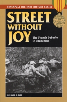 Street Without Joy : The French Debacle in Indochina, Paperback Book