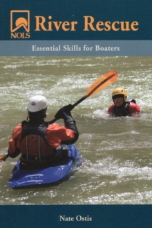 NOLS River Rescue : Essential Skills for Boaters, Paperback / softback Book