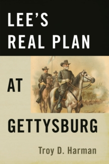 Lee'S Real Plan at Gettysburg, Paperback / softback Book