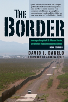 Border : Journeys Along the U.S.-Mexico Border, the World's Most Consequential Divide, Paperback / softback Book