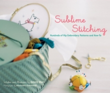 Sublime Stitching : Hundreds of Hip Embroidery Patterns and How-to, Spiral bound Book