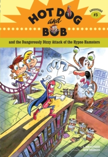 Hot Dog and Bob Adventure 3: the Dangerously Dizzy Attack of the Hypno Hamsters, Paperback / softback Book