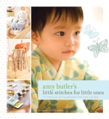 Amy Butler's Little Stitches for Little Ones, Hardback Book
