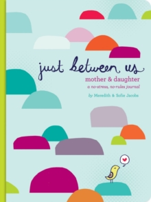 Just Between Us Mother & Daughter, Notebook / blank book Book