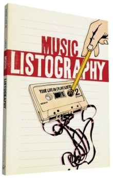 Music Listography Journal : Your Life in (Play)Lists, Calendar Book