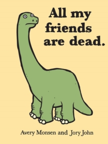 All My Friends Are Dead, Hardback Book