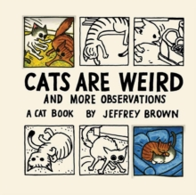 Cats Are Weird, Hardback Book