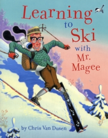 Learning to Ski with Mr. Magee, Paperback / softback Book