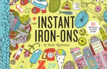 Instant Iron-Ons : 60 Graphic Iron-On Decals, Novelty book Book