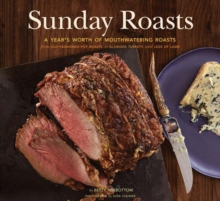 Sunday Roasts a Years Worth of Mouthwatering Roasts, Paperback / softback Book