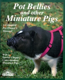 Pot Bellies and Miniature Pigs, Paperback Book