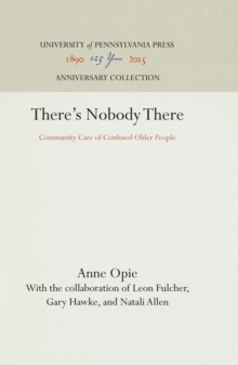 There's Nobody There : Community Care of Confused Older People, Hardback Book