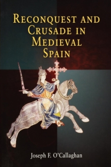 Reconquest and Crusade in Medieval Spain, Paperback / softback Book
