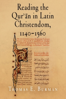 Reading the Qur'an in Latin Christendom, 1140-1560, Paperback / softback Book