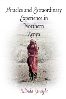 Miracles and Extraordinary Experience in Northern Kenya, Paperback / softback Book