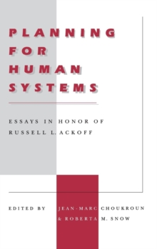 Planning for Human Systems : Essays in Honor of Russell L. Ackoff, Hardback Book
