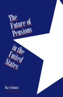 The Future of Pensions in the United States, Hardback Book