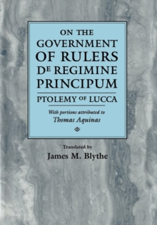 On the Government of Rulers : De Regimine Principum, Hardback Book