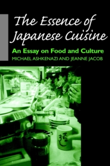 The Essence of Japanese Cuisine : An Essay on Food and Culture, Hardback Book