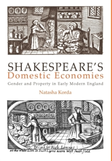 Shakespeare's Domestic Economies : Gender and Property in Early Modern England, Hardback Book