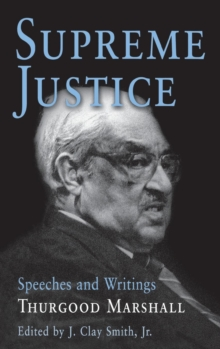 Supreme Justice : Speeches and Writings, Hardback Book