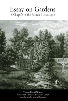 Essay on Gardens : A Chapter in the French Picturesque, Hardback Book