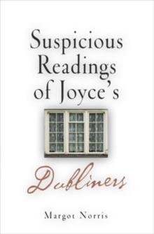 "Suspicious Readings of Joyce's ""Dubliners"", Hardback Book"
