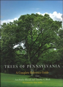 Trees of Pennsylvania : A Complete Reference Guide, Hardback Book