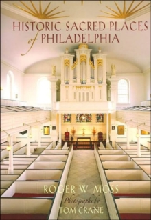 Historic Sacred Places of Philadelphia, Hardback Book