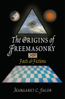 The Origins of Freemasonry : Facts and Fictions, Hardback Book