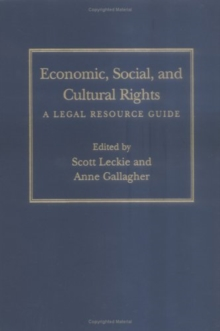 Economic, Social, and Cultural Rights : A Legal Resource Guide, Hardback Book