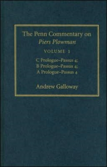 The Penn Commentary on Piers Plowman, Volume 1 : C Prologue-Passus 4; B Prologue-Passus 4; A Prologue-Passus 4, Hardback Book