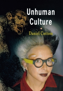 Unhuman Culture, Hardback Book