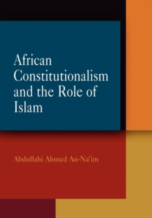 African Constitutionalism and the Role of Islam, Hardback Book