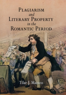 Plagiarism and Literary Property in the Romantic Period, Hardback Book