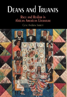 Deans and Truants : Race and Realism in African American Literature, Hardback Book